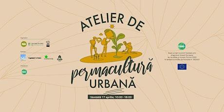 Atelier de Permacultură Urbană tickets