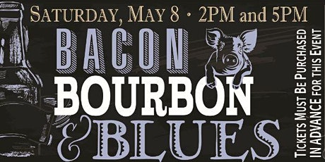 2021 Bacon, Bourbon and Blues tickets