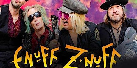 Enuff Z Nuff w/sg Sever It All tickets