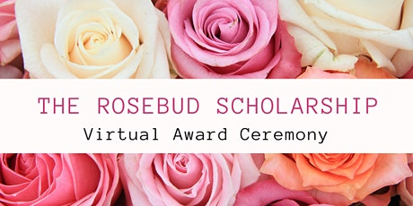 The Rosebud Scholarship - Virtual Award Ceremony tickets