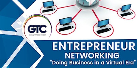 Entrepreneurs Networking - Doing Business in a Virtual Era tickets