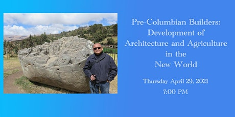 Pre-Columbian Builders: Development of Architecture and Agriculture tickets