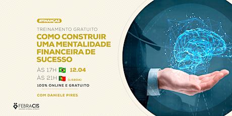 [Lisboa/PT] Workshop Como Construir Uma Mentalidade Financeira de Sucesso ingressos