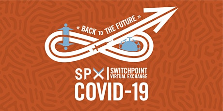 SwitchPoint Virtual Exchange: Covid-19	  Back to the Future tickets