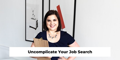 Uncomplicate Your Job Search tickets
