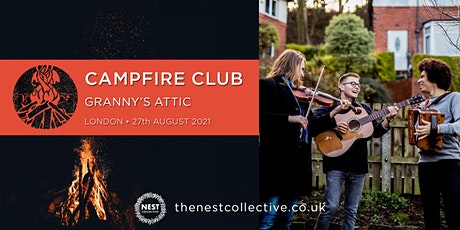 Campfire Club London: Granny's Attic tickets