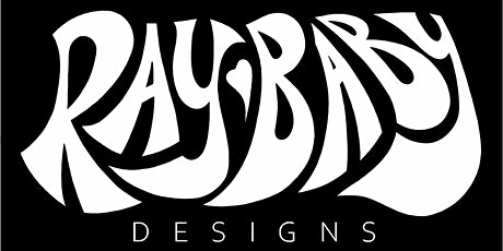 RAY BABY DESIGN'S OFFICIAL STOREFRONT LAUNCH PARTY tickets