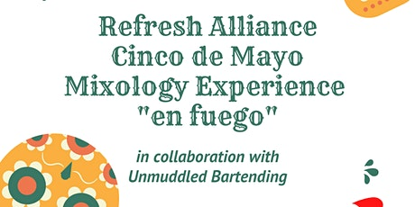 "Refresh Alliance Cinco de Mayo Mixology Experience  ""en fuego"" tickets"