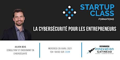 Startup Class: La cybersécurité pour les entrepreneurs billets