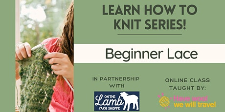 Learn to knit - Beginner Lace tickets