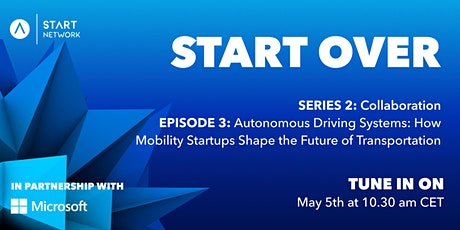 START Over Ep. 3: How Mobility Startups Shape the Future of Transportation tickets