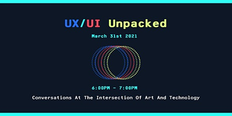UX/UI Unpacked: Conversations at the intersection of art and technology tickets