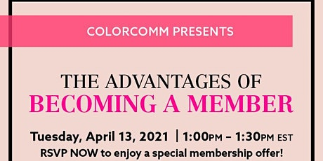 The Advantages of Becoming a ColorComm Member tickets