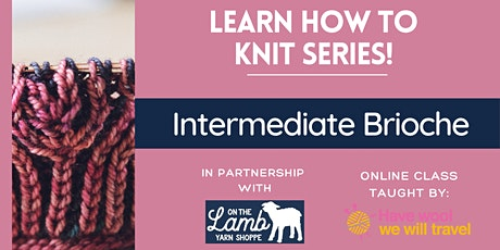 Learn to knit - Intermediate 2-color Brioche tickets