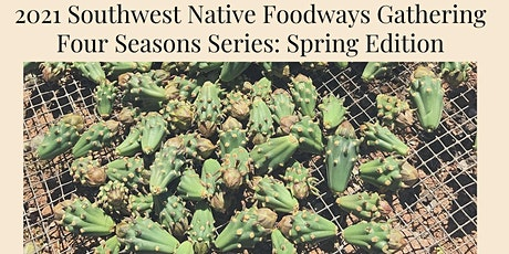 2021 Southwest Native Foodways Gathering Four Seasons Series Spring Edition tickets