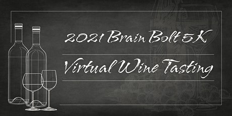 2021 Brain Bolt 5K Virtual Wine Tasting tickets
