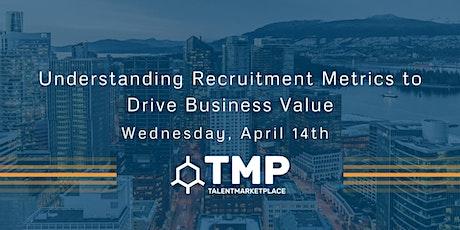 Understanding Recruitment Metrics to Drive Business Value tickets