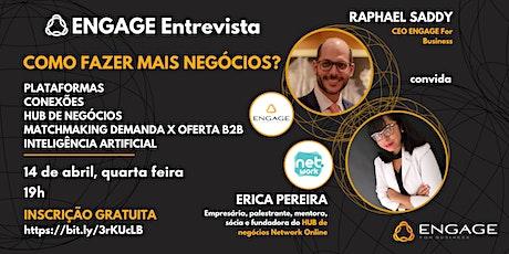 ENGAGE Entrevista + HUB de negócios Network Online ingressos