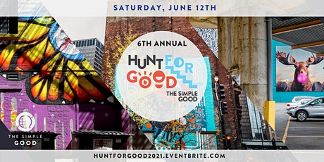The 6th Annual Hunt for Good HYBRID Scavenger Hunt +  Fundraiser tickets