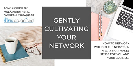 """""""Gently Cultivating Your Network"""" tickets"""