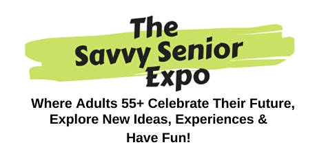 The Savvy Senior Expo tickets
