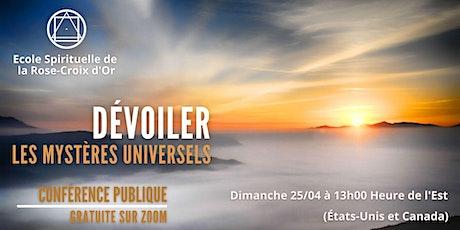 Conférence Publique En Ligne - Dévoiler les Mystères Universels billets
