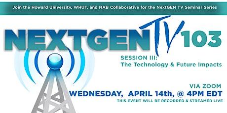 NEXTGENtv 103  with Howard University, WHUT, NAB - Zoom Conference tickets