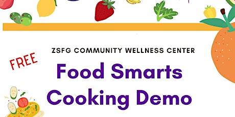 ZSFG Community Wellness - Food Smarts Cooking Demo tickets