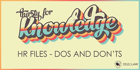 Thirsty for Knowledge: HR Files – Dos and Don'ts tickets