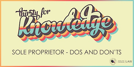 Thirsty for Knowledge: Sole Proprietor - Dos and Don'ts tickets
