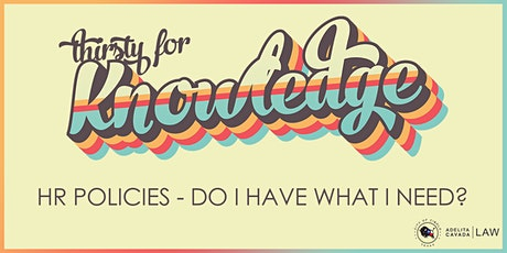 Thirsty for Knowledge: HR Policies – Do I Have What I Need? tickets