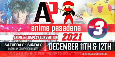 ANIME PASADENA 2021 Anime & Nerd Convention tickets