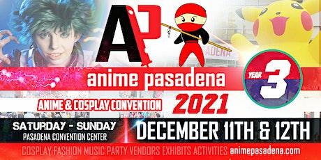 ANIME PASADENA 2021 Anime & Nerd Convention billets