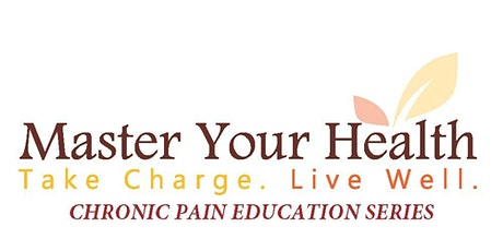 Master Your Health Webinar - FREE ONLINE Chronic Pain Workshop Series tickets