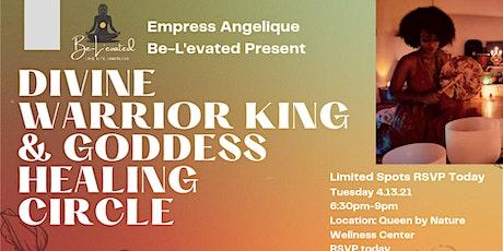 Divine Warrior King & Goddess Healing Circle tickets