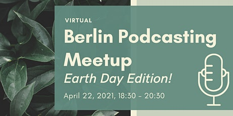 Digital Berlin Podcasting Meetup: Earth Day Edition!  Tickets