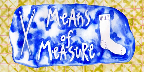 Means of Measure:  Mending Workshop with Grace Fossett  (All 4 Sessions) tickets