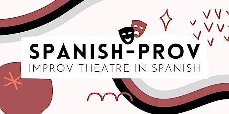 SpanishProv / ImproEspañol (Improv Theatre in Spanish) entradas