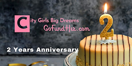 City Girls Big Dreams & GoFundHer 2 Years  Anniversary Party tickets