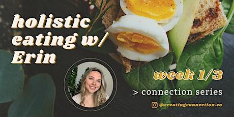 Holistic Eating Group Series Week 1 w/ Erin tickets