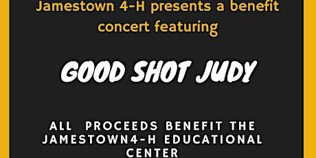 Good Shot Judy Benefit Concert for Jamestown 4-H Educational Center tickets