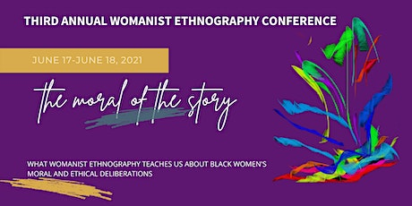 Womanist Ethnography Conference: The Moral of the Story tickets
