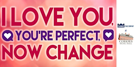 I Love You, You're Perfect, Now Change tickets
