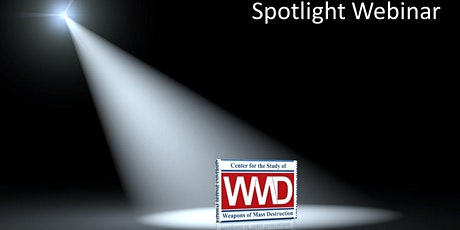CSWMD Spotlight Webinar: The Threat of Nuclear Terrorism tickets