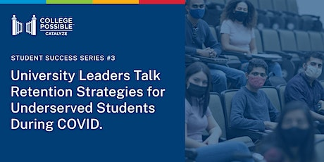 College Leaders Talk Retention Strategies for Underserved Students in COVID tickets