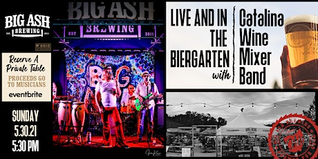 The Catalina Wine Mixer  Band Live @ The Big Ash Biergarten! tickets