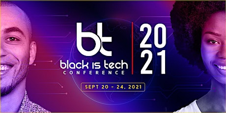 Black Is Tech Conference 2021 tickets