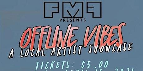 FMF Presents: OFFLiNE ViBES tickets