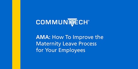 AMA: How To Improve the Maternity Leave Process for Your Employees tickets