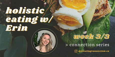 Holistic Eating Group Series Week 3 w/ Erin tickets